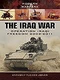 The Iraq War: Operation Iraqi Freedom 2003–2011 (Modern Warfare) (English Edition)