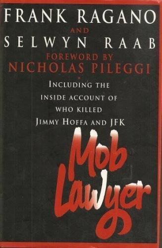 Download Mob Lawyer: Including The Inside Account Of Who Killed Jimmy Hoffa And JFK 