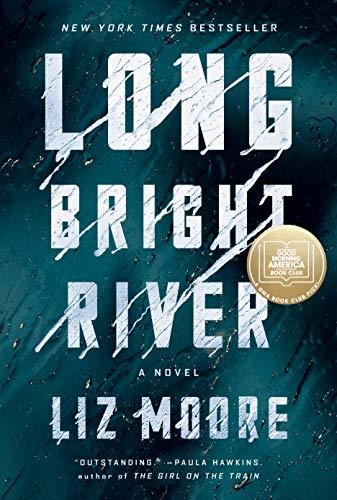 Long Bright River: A Novel by [Liz Moore]