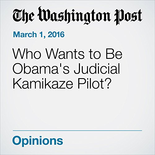 Who Wants to Be Obama's Judicial Kamikaze Pilot? audiobook cover art