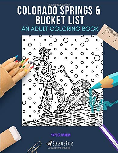 COLORADO SPRINGS & BUCKET LIST: AN ADULT COLORING BOOK: An Awesome Coloring Book For Adults