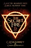 The Secret Fire (The Alchemist Chronicles, Band 1)