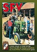 SFV - Societe Francaise Vierzen: De 1950 a 1963, Les Machines Agricoles Et Tracteurs a Huile Lourde (1950-1963, The Golden Age)