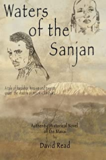 Waters of the Sanjan: A tale of hardship, heroism and passion under the shadow of Mount Kilimanjaro