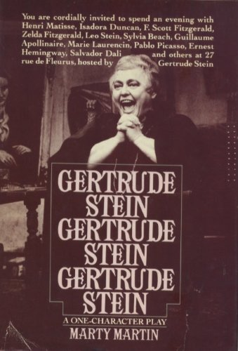Gertrude Stein, Gertrude Stein, Gertrude Stein: A One Character Play