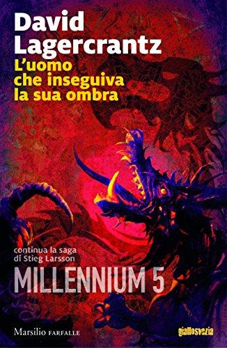 L'uomo che inseguiva la sua ombra. Millennium (Vol. 5)