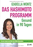 Das Hashimoto-Programm: Gesund in 90 Tagen