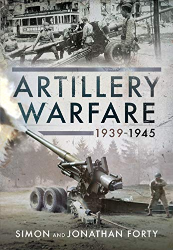 Artillery Warfare, 1939-1945