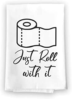 Honey Dew Gifts Funny Towels, Just Roll with it Flour Sack Towel, 27 inch by 27 inch, 100% Cotton, Highly Absorbent, Multi-Purpose Bathroom Hand Towel
