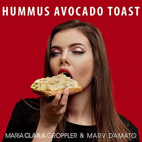 Hummus Avocado Toast [Explicit]