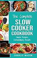 Slow Cooker Recipe Books: Slow Cooker Cookbook Extraordinary Results Slow Cooker Recipe Book Simple