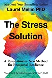Image of The Stress Solution: A Revolutionary New Method for Emotional Resilience