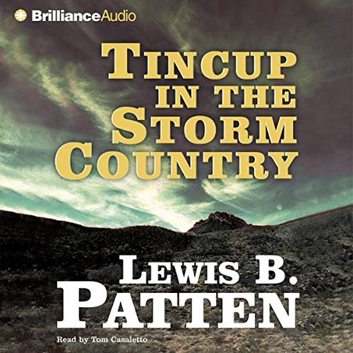 Tincup in the Storm Country     A Five Star Western              By:                                                                                                                                 Lewis B. Patten                               Narrated by:                                                                                                                                 Tom Casaletto                      Length: 2 hrs and 59 mins     Not rated yet     Overall 0.0