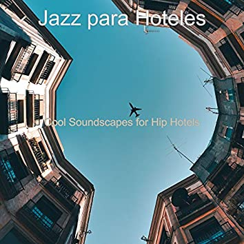 Cool Soundscapes for Hip Hotels
