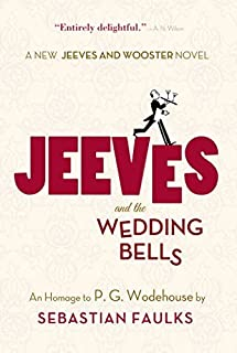 Jeeves and the Wedding Bells by Faulks, Sebastian (2014) Paperback