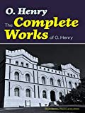 The Complete Works of O. Henry (English Edition)...