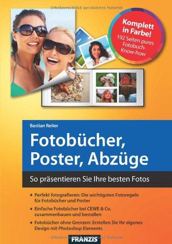 Fotobücher, Poster und Abzüge: So präsentieren Sie Ihre besten Fotos