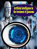 Artificial intelligence in the treatment of glaucoma (English Edition)