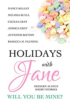 Holidays with Jane: Will You Be Mine? by [Rebecca M. Fleming, Jennifer Becton, Jessica Grey, Nancy Kelley, Melissa Buell, Cecilia Gray]