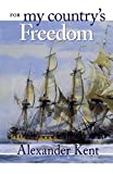 For My Country's Freedom (Volume 0) (The Bolitho Novels (0))