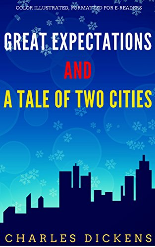 Great Expectations And A tale Of Two Cities: Color Illustrated, Formatted for E-Readers (Unabridged Version) (English Edition)