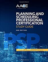 AACE International Planning and Scheduling Professional Certification Study Guide, Second Edition