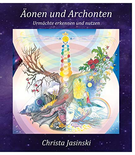 Äonen und Archonten: Urmächte erkennen und nutzen
