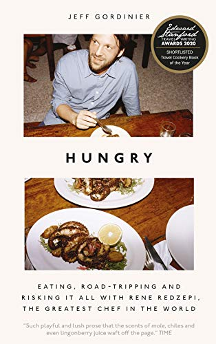 Gordinier, J: Hungry: Eating, Road-Tripping, and Risking it All with Rene Redzepi, the Greatest Chef in the World