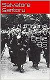 L'Ordine Nero Delle SS: Il Nuovo Ordine Germanico progettato dalle élite del III Reich (Italian Edit...