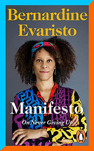 Manifesto: A rallying cry to never give up from the Booker prize-winning author of Girl, Woman, Other (English Edition)