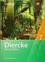 Diercke Geographie 7. Schuelerband. Realschulen in Bayern: Ausgabe 2017