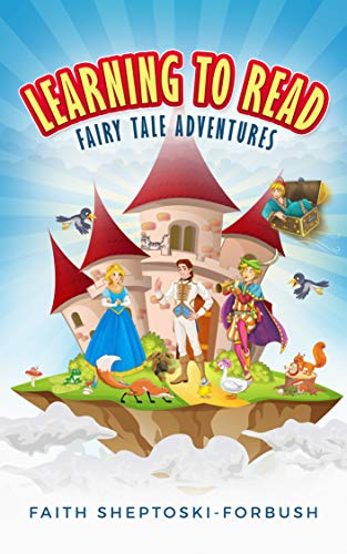 Learning to Read: Fairy Tale Adventures by [Faith Sheptoski-Forbush]
