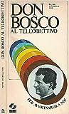 Don Bosco al teleobiettivo