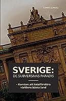 Sverige: De subversivas paradis