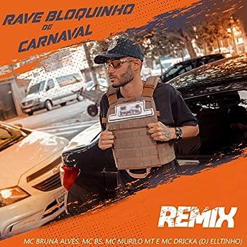Rave Bloquinho de Carnaval (feat. MC Bruna Alves, MC BS, MC Murilo MT & Mc Dricka) (Remix)
