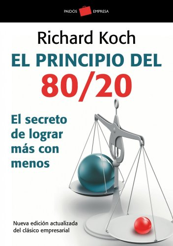 El principio 80/20: El secreto de lograr más con menos