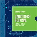 Raras Partituras 12: Cancionero Regional