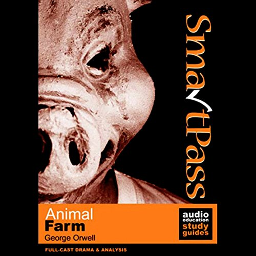 SmartPass Audio Education Study Guide to Animal Farm (Dramatised) cover art
