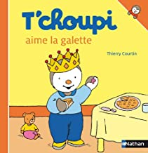 T'choupi Aime la Galette (T'choupi l'ami des petits) (French Edition)