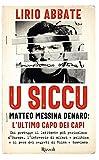 U siccu. Matteo Messina Denaro: l'ultimo capo dei capi