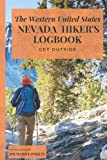 The Western United States Nevada Hikers Logbook: The Perfect Gift for Those Outdoors Enthusiasts, Nature-Lovers, Hikers, Campers, Adventurers, Friends, Relatives, or Co-Workers.