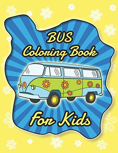 Bus Coloring Book For Kids: Perfect Gift For Car Lovers