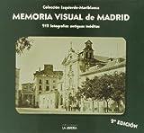 Memoria visual de Madrid: 213 fotografías antiguas inéditas