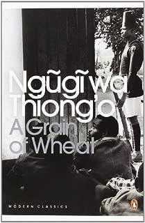 A Grain of Wheat (Penguin Modern Classics) by Ngugi Wa Thiong'o (2010) Paperback