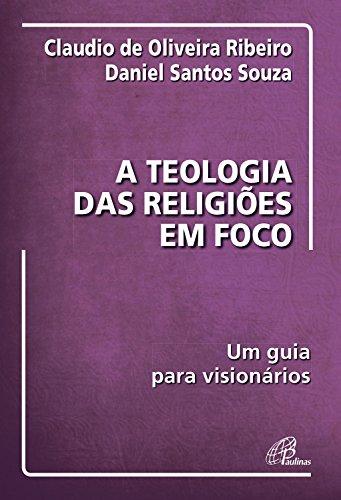 A teologia das religiões em foco: Um guia para visionários