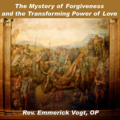 The Mystery of Forgiveness and the Transforming Power of Love  By  cover art