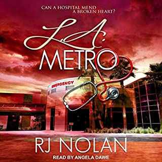 L.A. Metro     L.A. Metro Series, Book 1              By:                                                                                                                                 RJ Nolan                               Narrated by:                                                                                                                                 Angela Dawe                      Length: 9 hrs and 51 mins     8 ratings     Overall 4.8