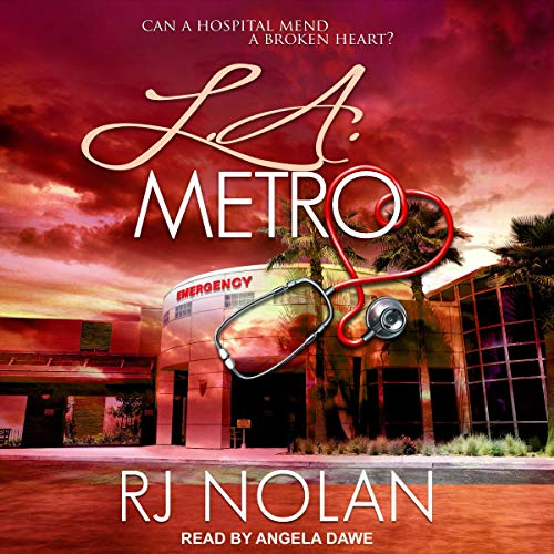 L.A. Metro     L.A. Metro Series, Book 1              By:                                                                                                                                 RJ Nolan                               Narrated by:                                                                                                                                 Angela Dawe                      Length: 9 hrs and 51 mins     53 ratings     Overall 4.7