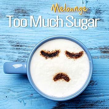 Too Much Sugar (Radio Edit)