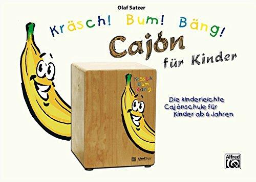 Kräsch! Bum! Bäng! Cajón für Kinder: German Language Edition (Kräsch! Bum! Bäng! Cajón für Kinder / Die kinderleichte Cajónschule für Kinder)
